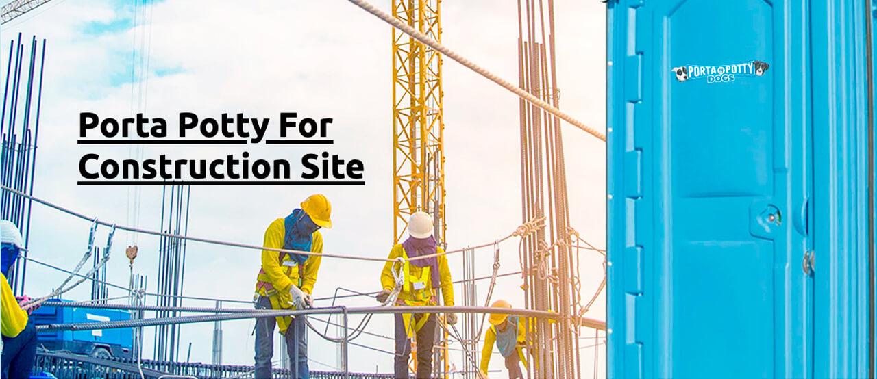 Porta Potty Construction Sites - Porta Potty Dogs