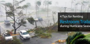 Top 4 Tips for Renting Restroom Trailers during Hurricane Season